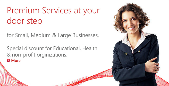 Premium Services at your door step for Small, Medium and Large Businesses.